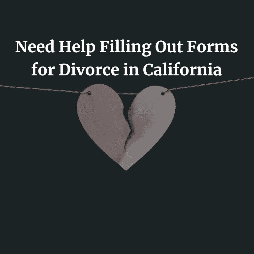 Need Help Filling Out Forms for Divorce in California