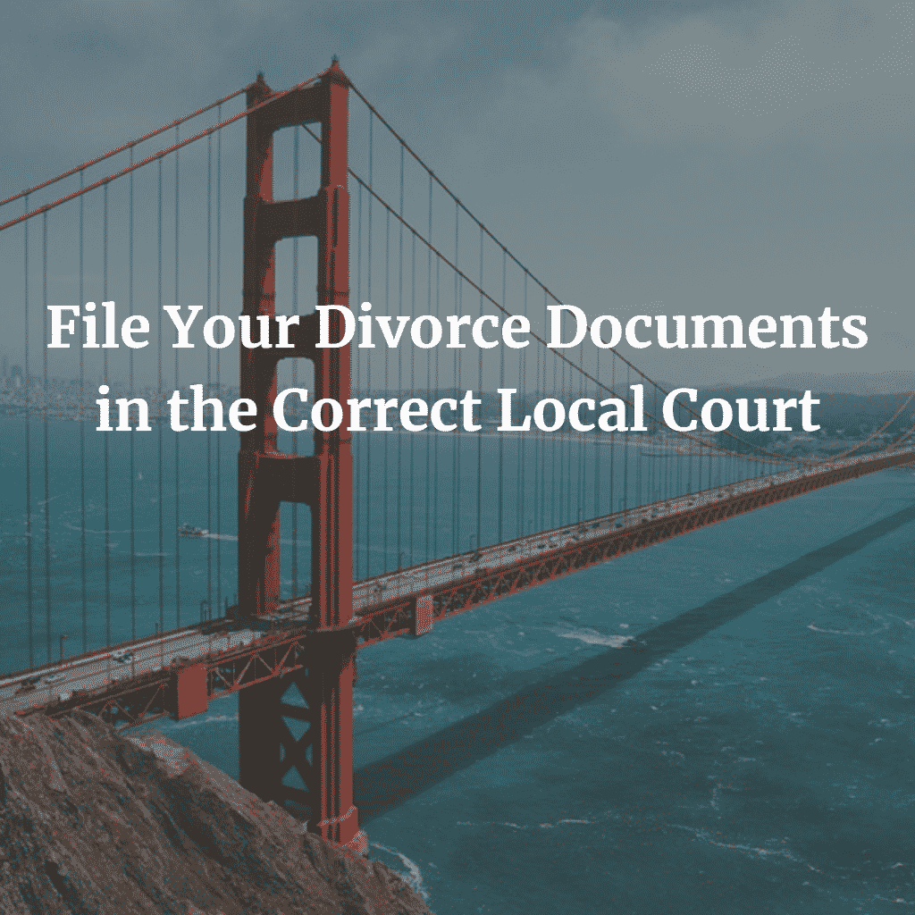 File Your Divorce Documents in the Correct Local Court