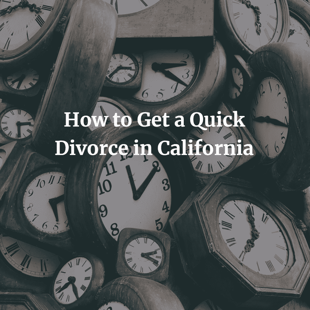 How to Get a Quick Divorce in California