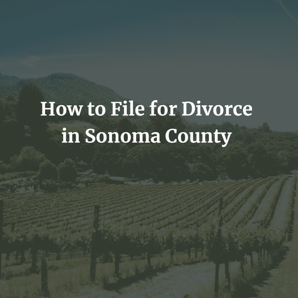 How to File for Divorce in Sonoma County