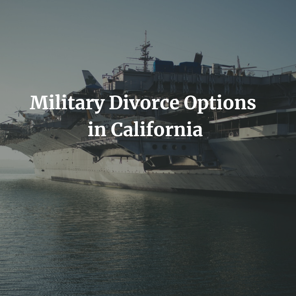 Military Divorce Options in California