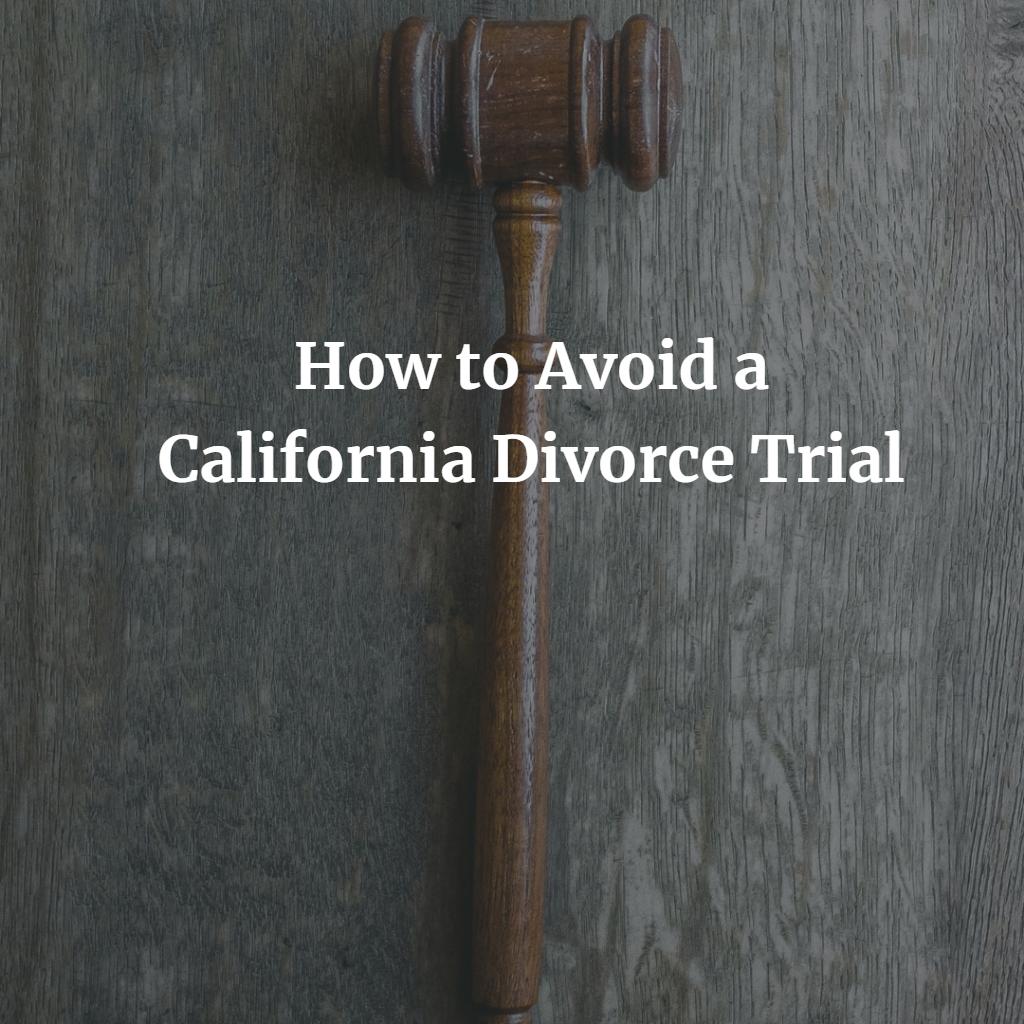 Avoid-California-Divorce-Trial