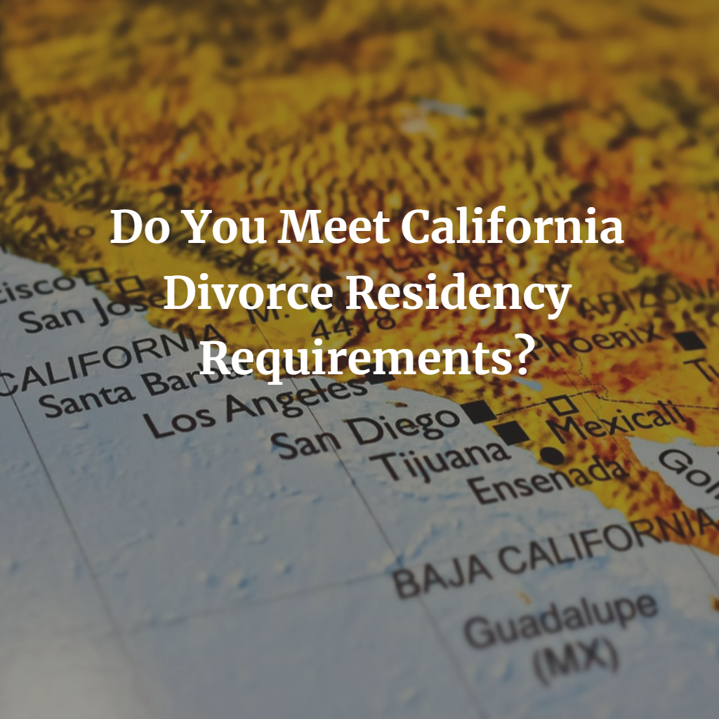Do-You-Meet-California-Divorce-Residency-Requirements