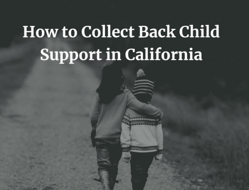 How to Collect Back Child Support in California