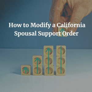How-to-Modify-a-California-Spousal-Support-Order