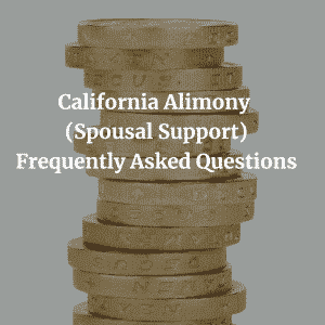California Alimony (Spousal Support) Frequently Asked Questions